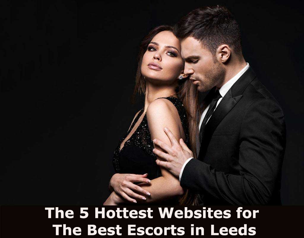 The 5 Hottest Websites for The Best Escorts in Leeds